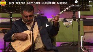 Erdal Erzincan – Nem Kaldı 2020 (Kültür- Müzikfestivali Muhteşem Performans)